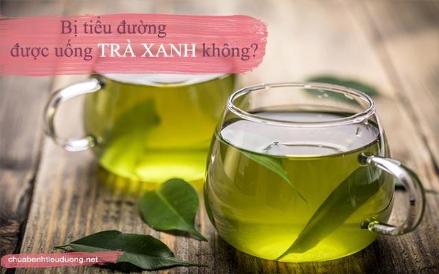 tiểu đường có được uống trà xanh không
